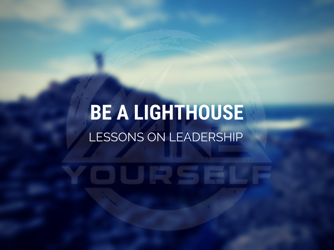 Be a Lighthouse: Lessons on Leadership