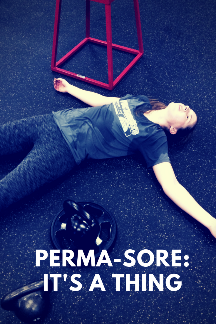 Perma-Sore: It's a thing.