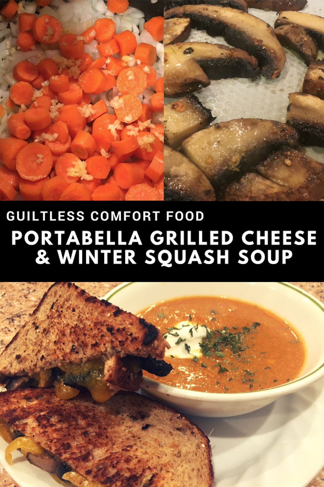 Guiltless Comfort Food: Portabella Grilled Cheese & Winter Squash Soup