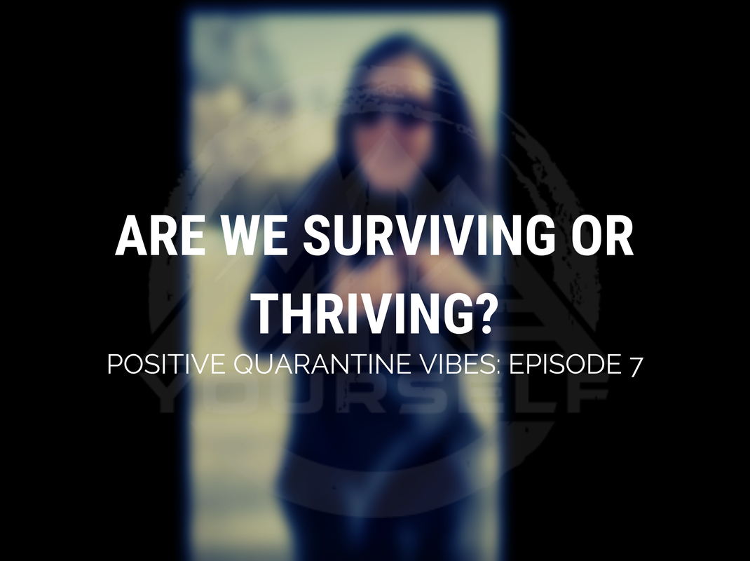 PQV Episode 7: Are We Surviving or Thriving?